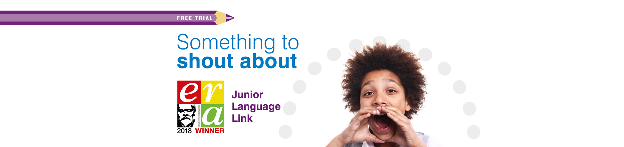 Something to shout about, Junior Language Link ERA Winner 2018