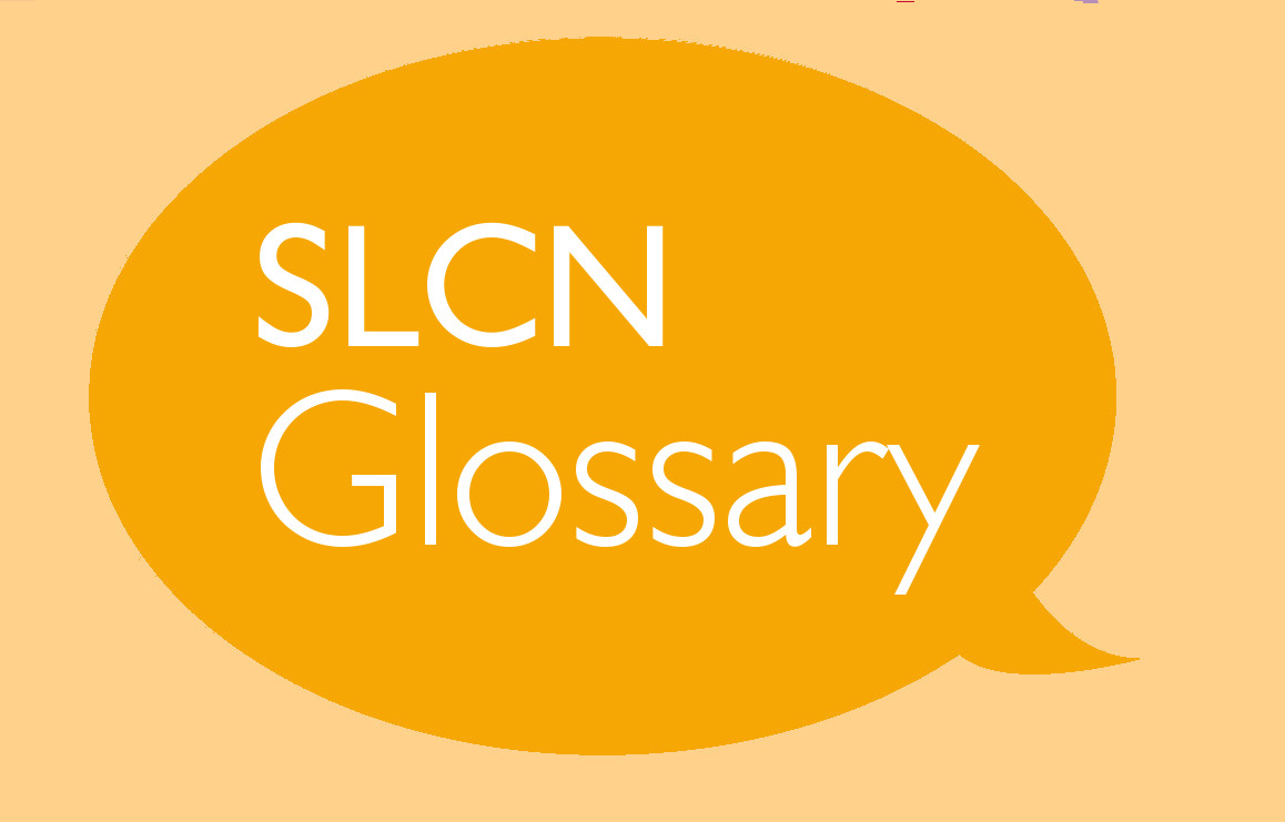 SLCN Glossary Part 1: Introduction to Speech and Language